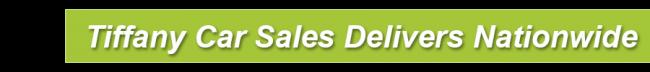 Tiffany Car Sales - Deliver Nation Wide